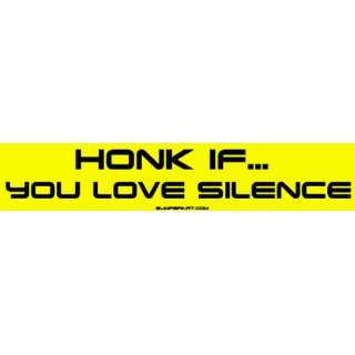 Honk if You Love Silence Large Bumper Sticker