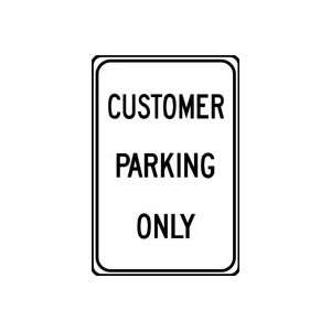 CUSTOMER PARKING ONLY (BLACK/WHITE) 18 x 12 Sign .080