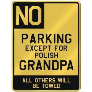 NO  PARKING EXCEPT FOR POLISH GRANDPA  PARKING SIGN