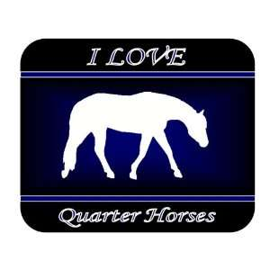 I Love Quarter Horses Mouse Pad   Blue Design
