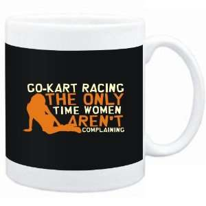 Mug Black  Go Kart Racing  THE ONLY TIME WOMEN AREN´T COMPLAINING